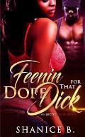 Feenin' for That Dope Dick: An Erotic Short Story
