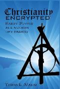 Christianity Encrypted: Harry Potter as a Modern Day Parable