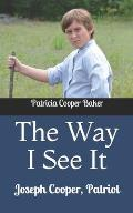The Way I See It: Joseph Cooper, Patriot