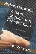 Perfect Speech and Presentation: 31 Golden Clues