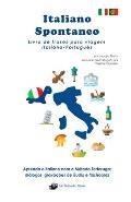 Italiano Spontaneo - Livro de frases para viagem Italiano-Portugu?s: Aprenda o italiano com o M?todo Tartaruga