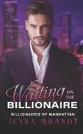 Waiting on the Billionaire: A Clean Billionaire Romance