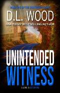 Unintended Witness: Book Two in the Unintended Series
