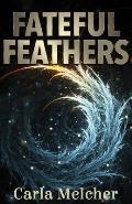 Fateful Feathers