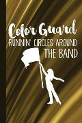 Color Guard Runnin' Circles Around the Band: Lined Color Guard Journal Pages for Journaling, Studying, Writing, Daily Reflection Prayer Workbook