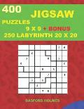 400 Jigsaw Puzzles 9 X 9 + Bonus 250 Labyrinth 20 X 20: Sudoku Easy, Medium, Hard, Very Hard Levels and Maze Puzzles Very Hard Level