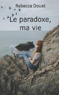 Le paradoxe, ma vie