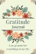 Gratitude Journal: Thankful Notebook Diary with 5 Minute Daily Writing Prompts Positive Quote Cute Flower Design