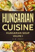 Hungarian Cuisine: Hungarian Soup