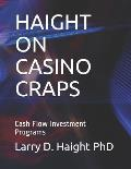 Haight on Casino Craps: Cash Flow Investment Programs