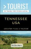 Greater Than a Tourist- Tennessee USA: 50 Travel Tips from a Local