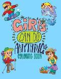 Girls Can Do Anything Coloring Book: Jumbo Coloring Book for Girls with 70+ Pages of Positive & Inspiring Drawings to Help Boost Self Esteem & Confide