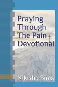Praying Through The Pain Devotional