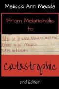 From Melancholic to Catastrophic
