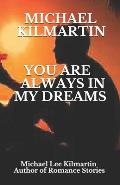 You Are In My Dreams: First Edition