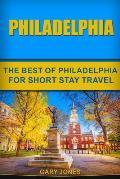 Philadelphia: The Best Of Philadelphia For Short Stay Travel