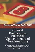 Clinical Engineering Financial Management and Benchmarking: Essential Tools to Manage Finances and Remain Competitive for Clinical Engineering/Healthc