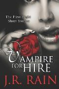 Vampire for Hire: The First Eight Short Stories