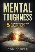 Mental Toughness: 5 Unbeatable Habits of Self-Discipline to Improve Success