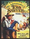 The Adventures of Tom Sawyer: With Over 100 Original Illustrations.