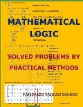 Mathematical Logic: Solved Problems by Practical Methods