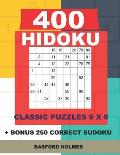 400 HIDOKU classic puzzles 9 x 9 + BONUS 250 correct sudoku: Holmes is a perfectly compiled sudoku book. Easy - medium - hard and very hard puzzle lev