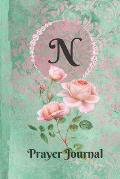 Letter N Personalized Monogram Praise and Worship Prayer Journal: Religious Devotional Sermon Journal in Green and Pink Damask Lace with Roses on Glos