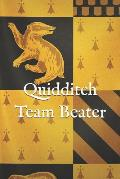 Quidditch Team Beater: A Themed Notebook Journal for Your Everyday Needs