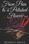 From Pain to a Polished Flower