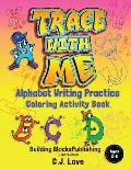 Trace with Me: Alphabet Writing Practice & Coloring Activity Book Ages 3-6