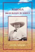 Wahoga: Bror Blixen in Africa