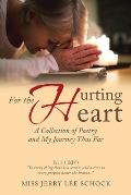 For the Hurting Heart: A Collection of Poetry and My Journey Thus Far