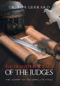 The Transitional Times of the Judges: The History of the Israelite Kings