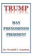 Trump: Man Phenomenon President