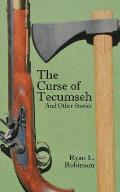 The Curse of Tecumseh: And Other Stories