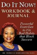 Do It Now! Workbook & Journal: Powerful Exercises to Fix Bad Habits That Block Success
