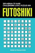 Futoshiki: 250 Medium to Hard Challenging Logic Puzzles 8x8