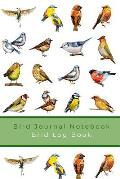 Bird Journal Notebook: Bird Watcher's Log Book and Diary - Record all your Bird Sightings in this Bird Journal Notebook