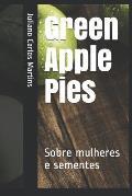 Green Apple Pies: Sobre mulheres e sementes
