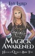 Magick Awakened: A House of Quercus Novel