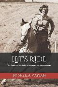 Let's Ride: The Personal Memoirs of a Legendary Horsewoman