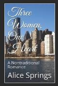 Three Women, One Heart: A Nontraditional Romance
