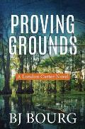 Proving Grounds: A London Carter Novel