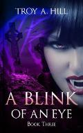 A Blink of an Eye: Book 3 of the Cup of Blood Series