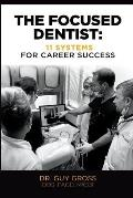 The Focused Dentist: 11 Systems for Career Success