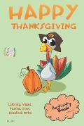 Happy Thanksgiving Activity Book Coloring, Mazes, Puzzles, Draw, Doodle and Write: Creative Noggins for Kids Thanksgiving Holiday Coloring Book with C