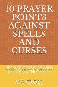 10 Prayer Points Against Spells and Curses: Break the Stronghold of Curses and Spells