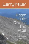 From Old Rag to the Alps: A Hiker's Memoir and Guide