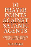 10 Prayer Points Against Satanic Agents: Destroy Them Before They Destroy You