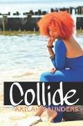Collide: An Erotic Romance